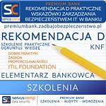 Rekomendacja D - Praktyczne wskazówki zarządzania bezpieczeństwem środowiska IT w Banku