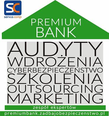 PREMIUM BANK ZADBAJ O BEZPIECZEŃSTWO Servus Comp